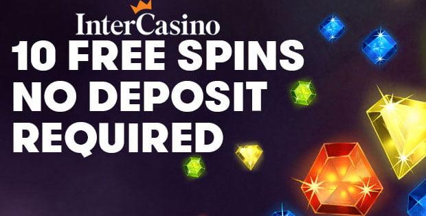 InterCasino 10 free spins no deposit required